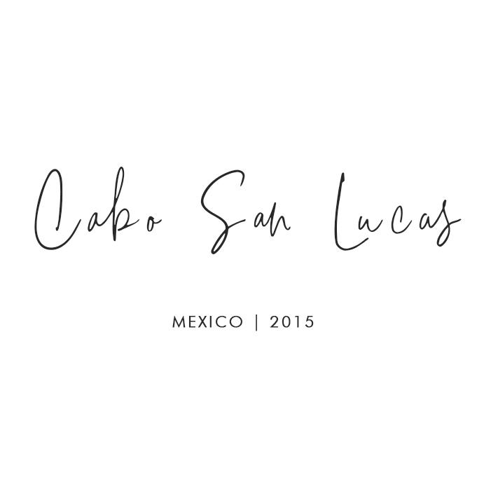 Cabo San Lucas, Mexico – 2015