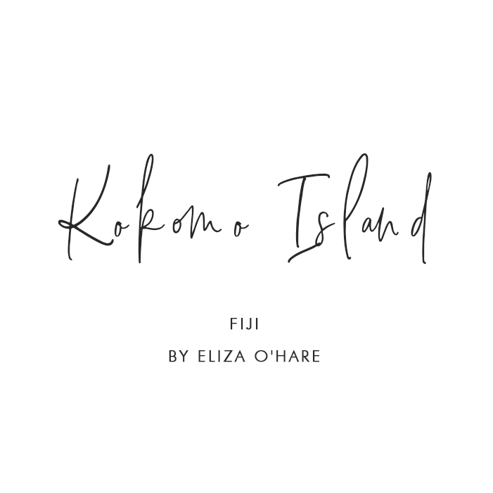 Kokomo Island, Fiji - By Eliza O'Hare