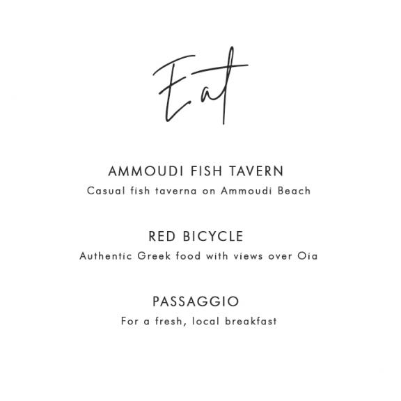 Where to Eat in Santorini: Ammoudi Fish Tavern – Casual fish taverna on Ammoudi Beach; Red Bicycle – Authentic Greek food with views over Oia; Passaggio – For a fresh, local breakfast