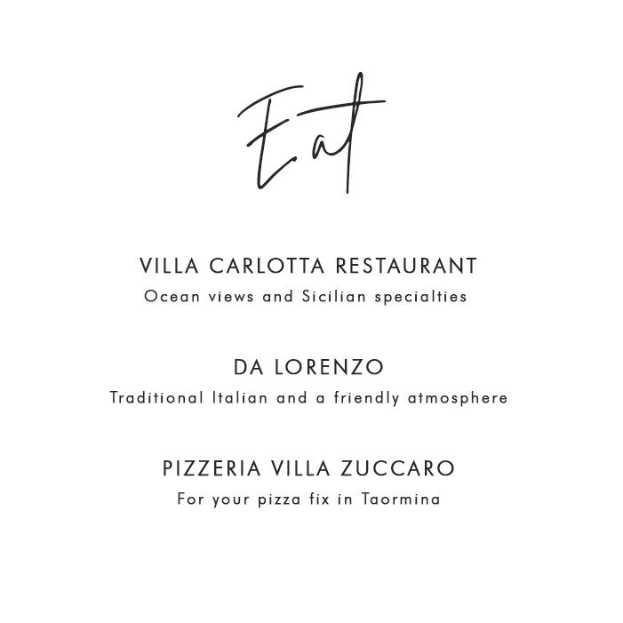 Where to Eat in Taormina: Villa Carlotta Restaurant – Ocean views and Sicilian specialties; Da Lorenzo – Traditional Italian and a friendly atmosphere; Pizzeria Villa Zuccaro – For your pizza fix in Taormina