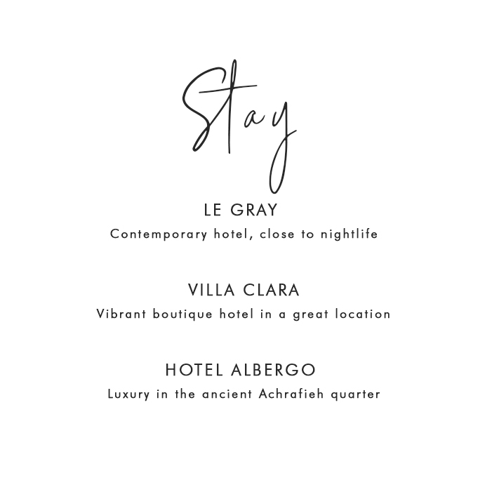 Where to Stay in Beirut: Le Gray - Contemporary hotel, close to nightlife; Villa Clara - Vibrant boutique hotel in great location; Hotel Albergo - Luxury in the ancient Achrafieh quarter
