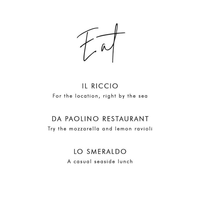Where to Eat in Capri: Il Riccio - For the location, right by the sea; Da Paolino Restaurant - Try the mozzarella and lemon ravioli; Lo Smeraldo - A casual seaside lunch