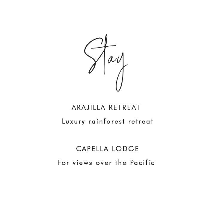 Stay - Arajilla Retreat Luxury in the Rain forest  - Capella Lodge - for views of the pacific